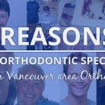 12 Reasons to Choose Vancouver Orthodontic Specialists PLLC as your Vancouver area Orthodontist