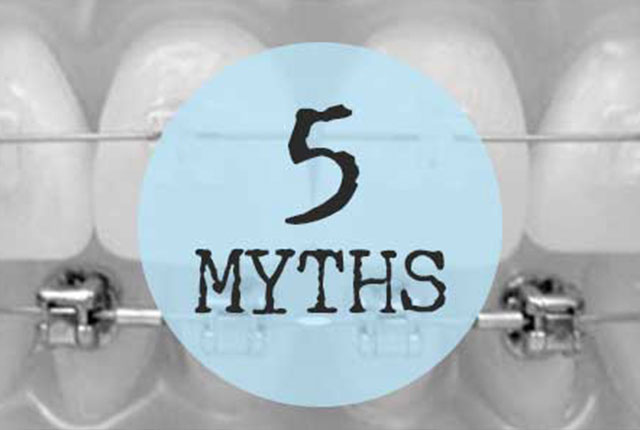 5 Myths About Braces and Orthodontic Treatment