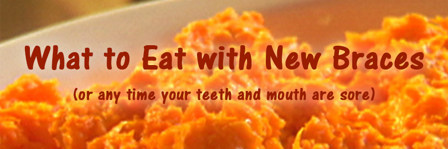 what to eat with new braces