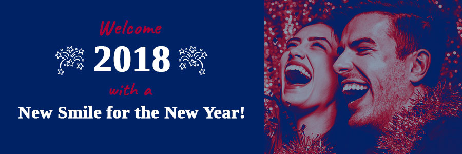Welcome 2018 with a New Smile for the New Year!
