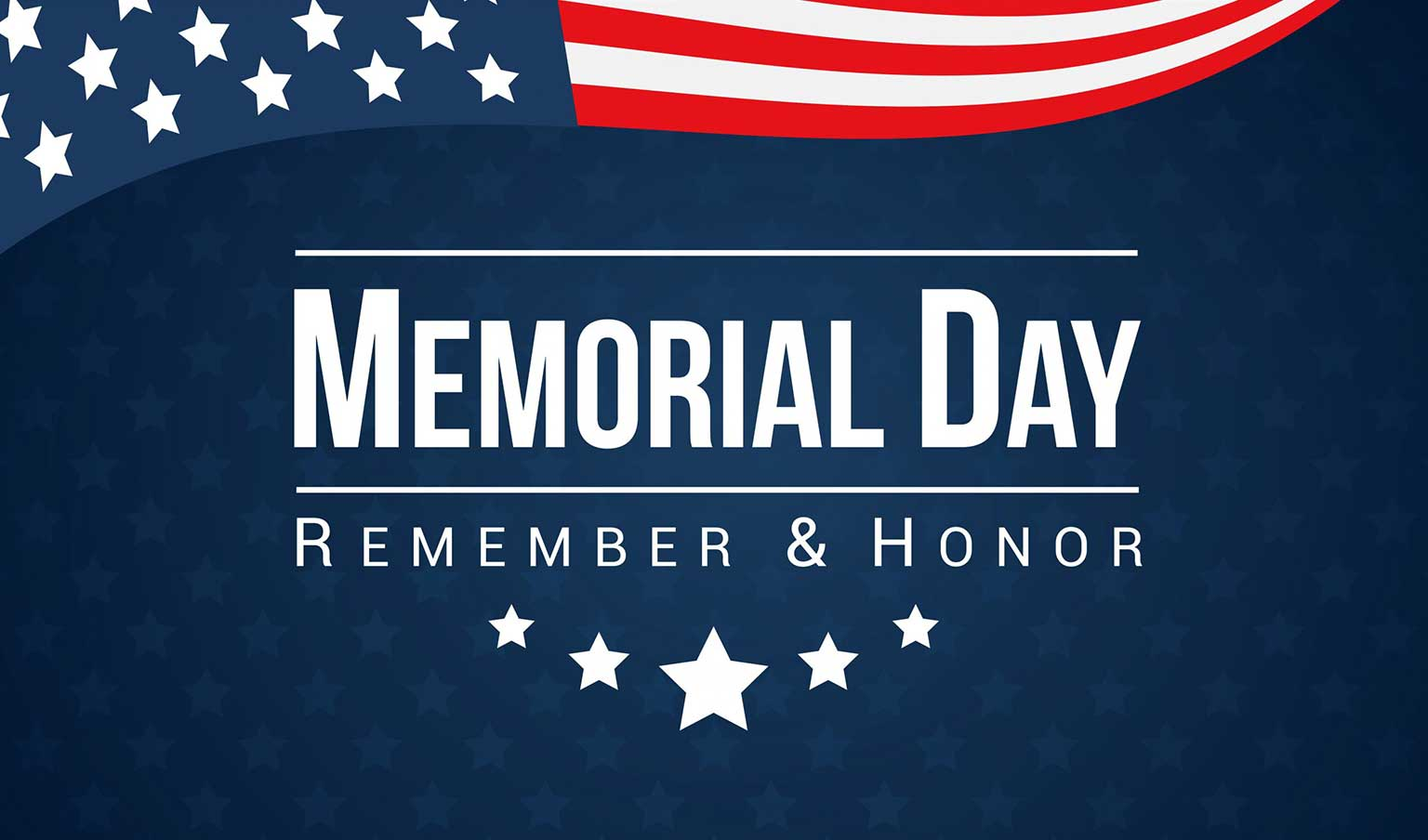 Dark blue background with American flag on top portion of image. Below flag is white text that reads ' Memorial Day  Remember and Honor.' White stars under text in a half circle formation.