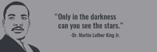 Only in the darkness can you see the stars - quote by and illustration of Martin Luther King Jr on grey background